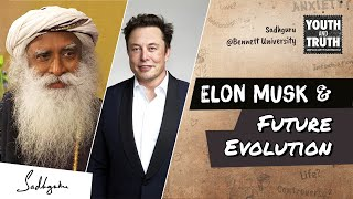 Sadhguru on Elon Musk and Evolution in Future