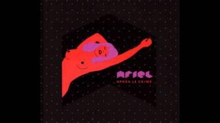 Ariel - Tout Va Très Bien