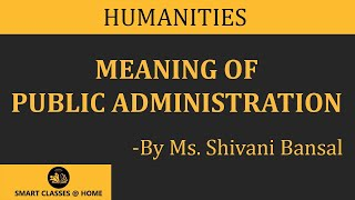Meaning Of Public Administration ( BA, MA)