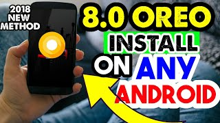 Android Oreo Update For All Android 8.0.0 Version Install New Trick 2018