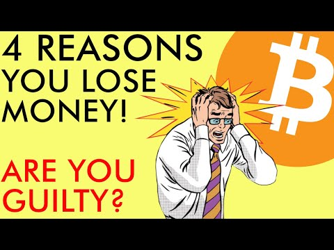 THE 4 REASONS YOU LOSE MONEY INVESTING IN BITCOIN & CRYPTO - ARE YOU GUILTY OF DOING THIS?