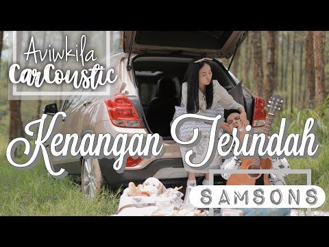 SAMSONS - KENANGAN TERINDAH (#CARCOUSTIC Cover by Aviwkila)