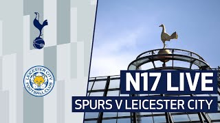N17 LIVE | Spurs v Leicester City pre-match build-up