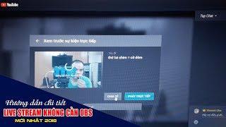 Hướng dẫn Live Stream trên Youtube không cần dùng OBS | Tinhoconline