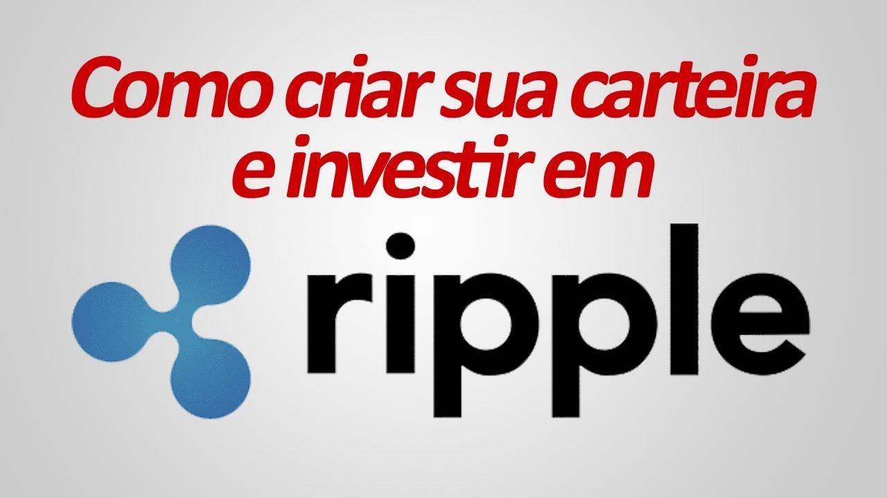Ripple - Como Criar sua Carteira e Comprar XRP Ripple