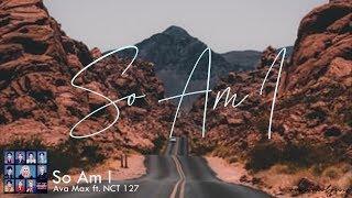 So Am I - Ava Max ft. NCT 127
