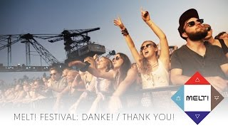 MELT! Festival 2014: DANKE / THANK YOU! | official aftermovie