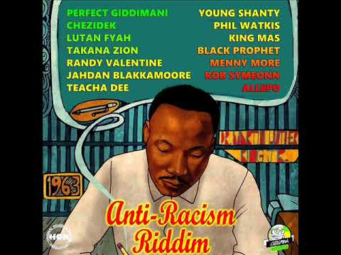 Anti Racism Riddim Mix (Full) Feat. Takana Zion, Lutan Fyah, Perfect Giddimani, (Mars 2018)