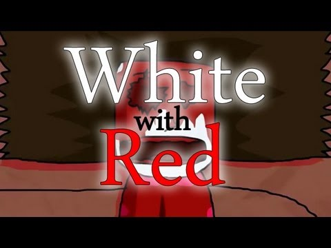 """White with Red"" (Animated Reboot)"