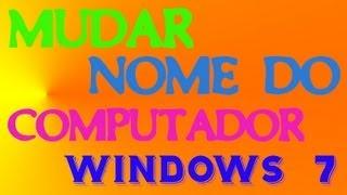 Como mudar o nome do computador no windows 7 - MiTutoriais