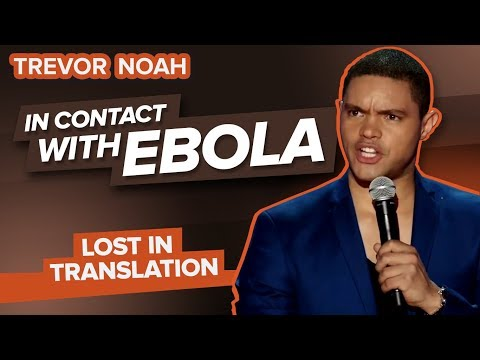 'In Contact With Ebola' - TREVOR NOAH (Lost In Translation)