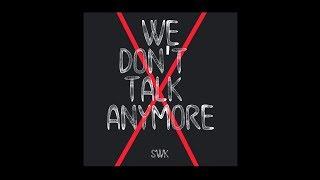 We Dont Talk Anymore - Charlie Puth ft Selena Gomez(SwK Remix)