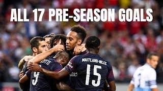Arsenal - All 17 Pre-Season Goals 2018/19   HD