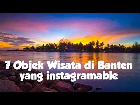 7 Objek Wisata Di Banten Yang Instagramable