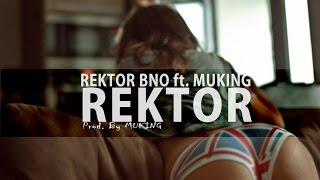 REKTOR BNO ft. MUKING - REKTOR (Official 2017)