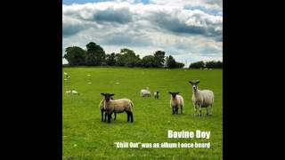 Bovine Boy Chill Out Was An Album I Once Heard