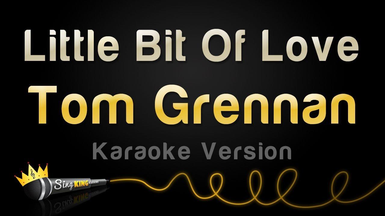 Tom Grennan - Little Bit Of Love (Karaoke Version)