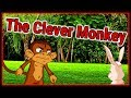 The Clever Monkey | English Cartoon For Children | Moral Stories For Kids | Chiku TV English