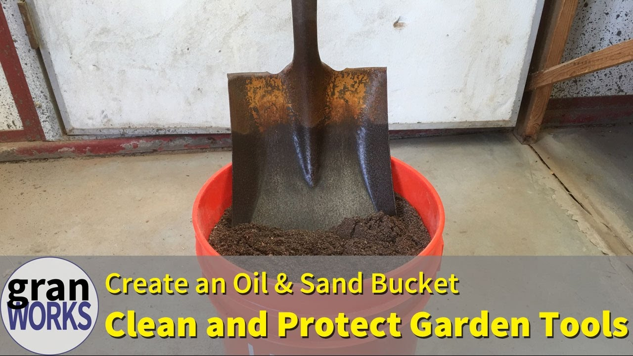Clean And Rustproof Garden Tools | Sand/Oil Bucket | How To