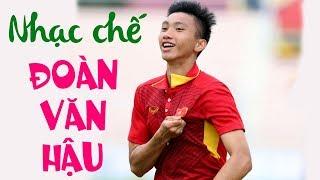 Nhạc chế về Đoàn Văn Hậu | Cầu Thủ Trẻ Xuất Sắc Nhất 2018 | Nhạc chế Asian Cup 2019