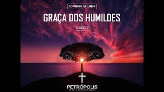 Pregação - 1 Pedro 5 - Graça dos Humildes