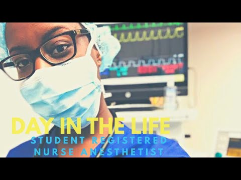 Day In The Life Of A Student Registered Nurse Anesthetist (SRNA)
