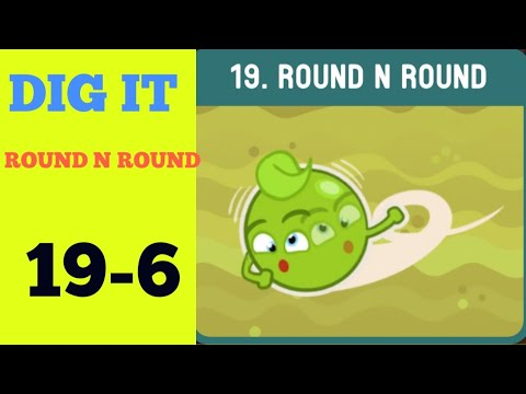 Dig it 19-6 (ROUND N ROUND ) Walkthrough or Solution
