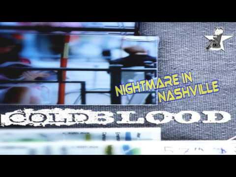 Cold Blood ; Nightmare in Nashville