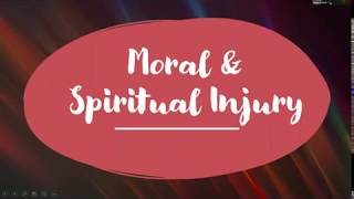 Moral and Spiritual Injury and How to Care for It