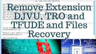Remove DJVU,Pdff, TRO, TFUDE Ransomware and Recover Files | LotusGeek