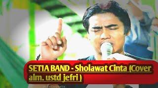 Setia Band - Sholawat Cinta (Cover Alm. Ust.JEFRI ALBUKHORI)