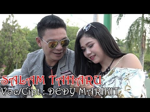 Lagu Dayak Kalteng SALAM TAHARU Voc/Cipt : DEDY MARIKIT, ( Official Musik Video )