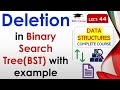 Deletion in Binary Search Tree(Hindi, English) with Example