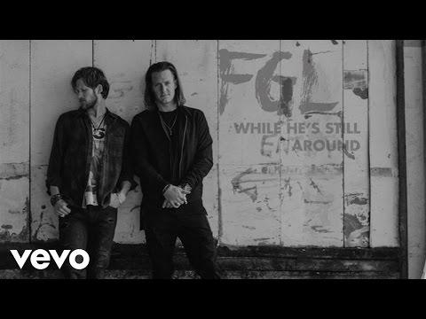 Florida Georgia Line - While He's Still Around (Static Version)
