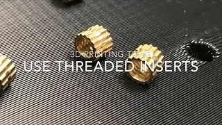 3D Printing Tip #3 - Threaded Inserts