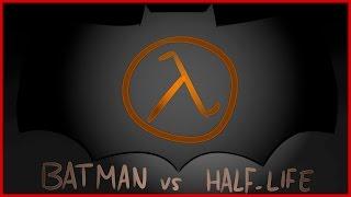 Bad Fanfiction Theatre | Batman vs Half Life
