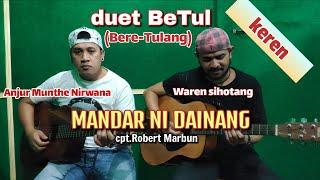 Duet BeTul (Bere Tulang) Anjur munthe,Waren sihotang,Mandar ni dainang cipt Robert marbun || cover