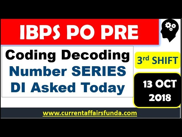 IBPS PO PRE - Coding Decoding , Number Series , DI Asked in 3rd SHIFT (Pure EXAM Based ANALYSIS)