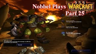 Nobbel Plays: Warcraft 3 Reign of Chaos - Part 25