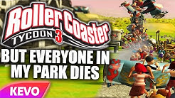 RollerCoaster Tycoon 3 but everyone in my park dies