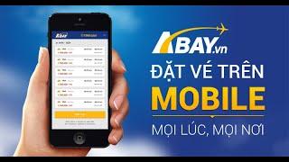 Hướng dẫn đặt vé máy bay ABAY.vn trên Mobile mới nhất 2020