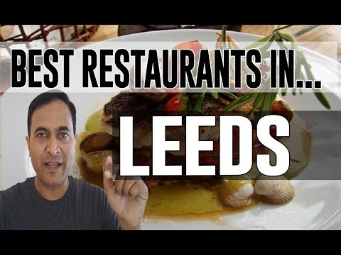 Best Restaurants & Places To Eat In Leeds, United Kingdom UK