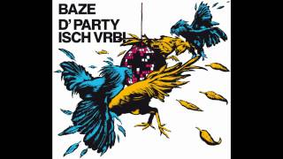 Baze - D'Party isch Vrbi (Album Snippet)