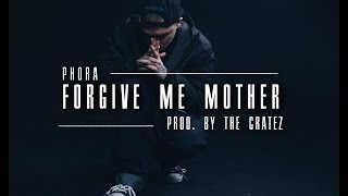 Phora - Forgive Me Mother (Lyrics)