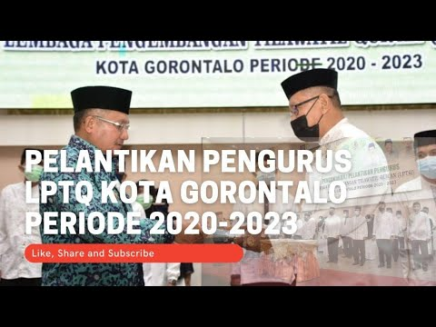Pengukuhan Lembaga Pengembangan Tilawatil Qur'an (LPTQ)  Kota Gorontalo Periode 2020-2023