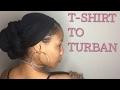 T-SHIRT TO BOMB TURBAN/HEADWRAP| NaturalReign