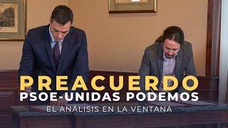 Análisis del preacuerdo entre PSOE y Unidas Podemos en 'La Ventana'