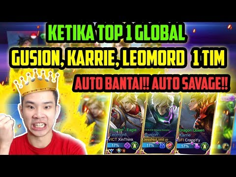TOP 1 GUSION, TOP 1 LEOMORD, TOP 1 KARRIE 1 TIM = AUTO BANTAIII!! AUTO SAVAGE!! - Mobile Legends
