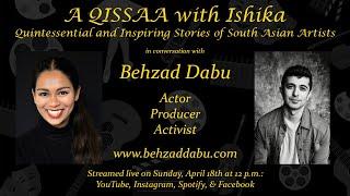A QISSAA with Ishika - Behzad Dabu