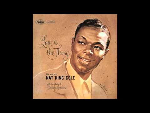 Nat King Cole - Stardust  - Love Is The Thing 1957